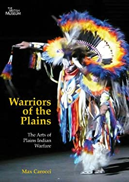 Warriors of the Plains: The Arts of Plains Indian Warfare 9780773540040