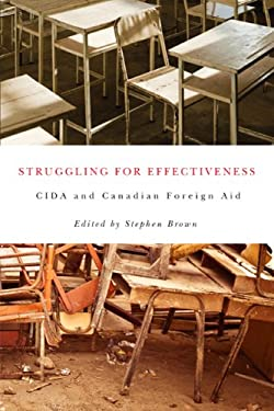 Struggling for Effectiveness: Cida and Canadian Foreign Aid 9780773540576
