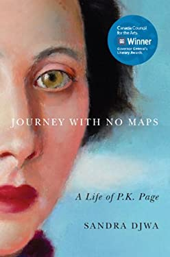 Journey with No Maps: A Life of P.K. Page 9780773540613