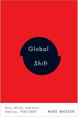 Global Shift: Asia, Africa, and Latin America, 1945-2007 9780773540637