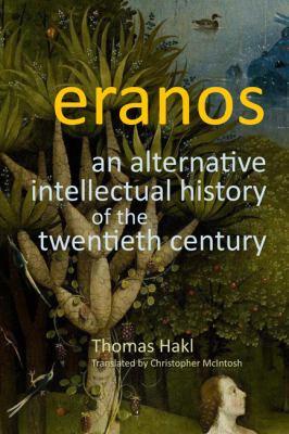 Eranos: An Alternative Intellectual History of the Twentieth Century 9780773540880