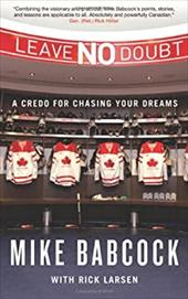 Leave No Doubt: A Credo for Chasing Your Dreams 22734189