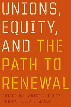 Unions, Equity, and the Path to Renewal 9780774816816