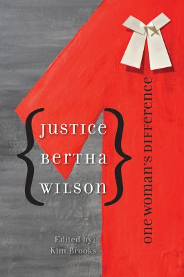 Justice Bertha Wilson: One Woman's Difference 9780774817332