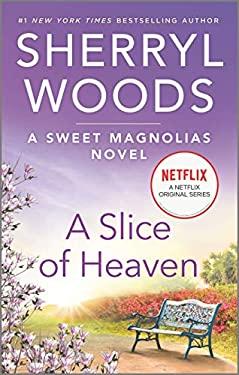 A Slice of Heaven (A Sweet Magnolias Novel)