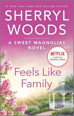 Feels Like Family (A Sweet Magnolias Novel)