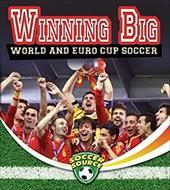 Winning Big: World and Euro Cup Soccer (Soccer Source) 22933064