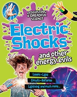 Electric Shocks and Other Energy Evils (Disgusting & Dreadful Science) 9780778709268