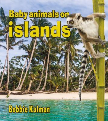 Baby Animals on Islands (Habitats of Baby Animals) 9780778710165