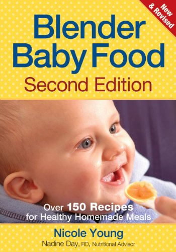 Blender Baby Food: Over 175 Recipes for Healthy Homemade Meals 9780778802624