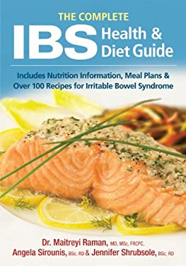 The Complete Ibs Health and Diet Guide: Includes Nutrition Information, Meal Plans and Over 100 Recipes for Irritable Bowel Syndrome 9780778802631
