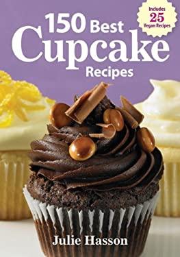 150 Best Cupcake Recipes 9780778802907