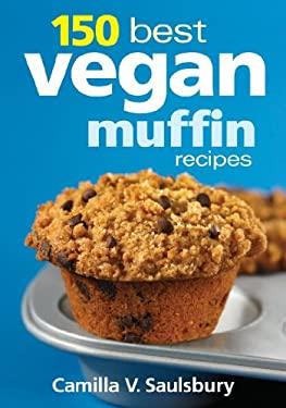 150 Best Vegan Muffin Recipes 9780778802921