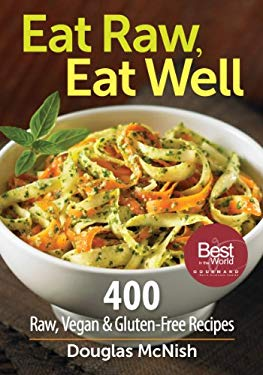 Eat Raw, Eat Well: 400 Raw, Vegan and Gluten-Free Recipes 9780778802952