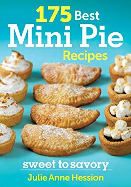 175 Best Mini Pie Recipes: Sweet to Savoury