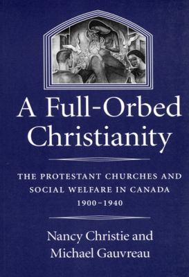 A Full-Orbed Christianity 9780773522404