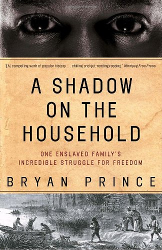 A Shadow on the Household: One Enslaved Family's Incredible Struggle for Freedom 9780771071263