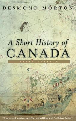 A Short History of Canada 9780771064807