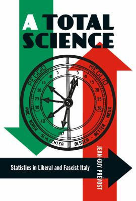 A Total Science: Statistics in Liberal and Fascist Italy 9780773535398