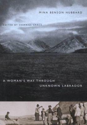 A Woman's Way Through Unknown Labrador 9780773527409