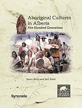 Aboriginal Cultures in Alberta: Five Hundred Generations 9780778528524