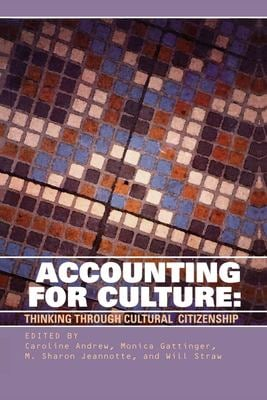 Accounting for Culture: Thinking Through Cultural Citizenship 9780776605968