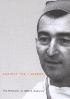 Against the Current: The Memoirs of Boris Ragula 9780773529649