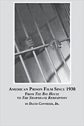 American Prison Film Since 1930: From The Big House to The Shawshank Redemption 20709744