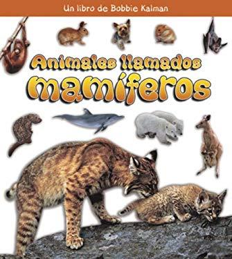 Animales Llamados Mamiferos 9780778788720