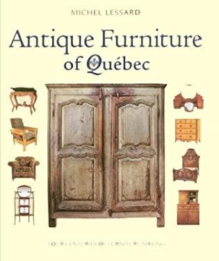 Antique Furniture of Quebec: Four Centuries of Furniture-Making 9780771046704