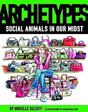 Archetypes: Social Animals in Our Midst 9780771080920