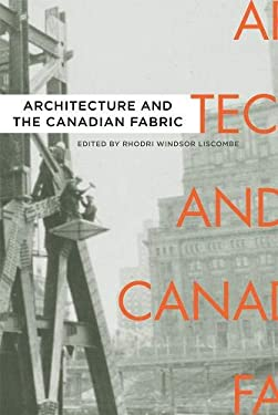 Architecture and the Canadian Fabric 9780774819404