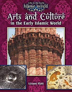 Arts and Culture in the Early Islamic World 9780778721673