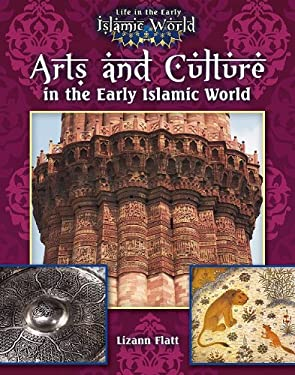 Arts and Culture in the Early Islamic World 9780778721741