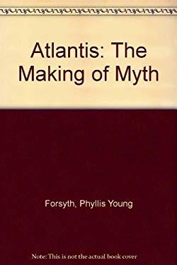 Atlantis: The Making of Myth