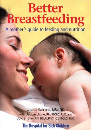 Better Breastfeeding: A Mother's Guide to Feeding and Nutrition 9780778801641