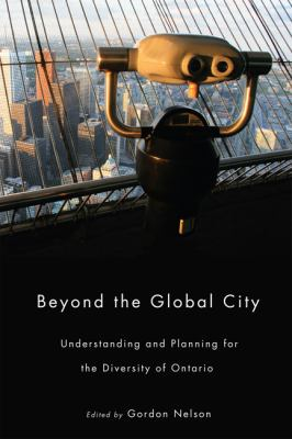 Beyond the Global City: Understanding and Planning for the Diversity of Ontario 9780773539853