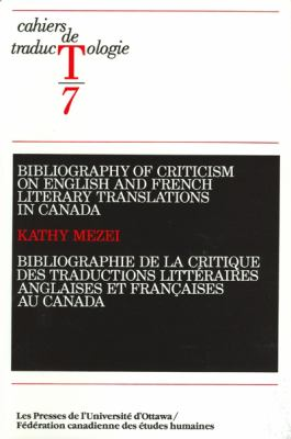 Bibliography of Criticism on English and French Literary Translation in Canada: 1950-1986 9780776601984