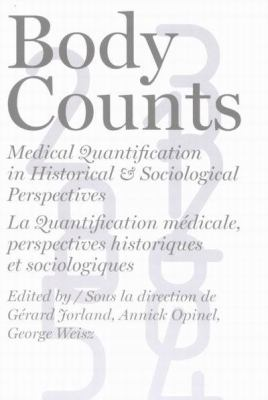 Body Counts: Medical Quantification in Historical and Sociological Perspectives/Perspectives Historiques Et Sociologiques 9780773529250
