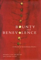 Bounty and Benevolence: A Documentary History of Saskatchewan Treaties