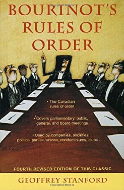 Bourinot's Rules of Order: A Manual on the Practices and Usages of the House of Commons of Canada and on the Procedure at Public Assemblies, Incl 9780771083365