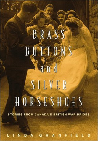 Brass Buttons and Silver Horseshoes: Stories from Canada's British War Brides 9780771035364