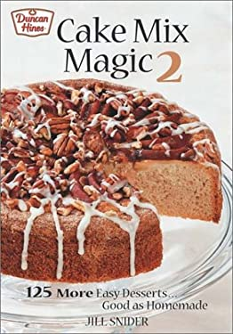 Cake Mix Magic 2: 125 More Easy Desserts ... Good as Homemade 9780778800583