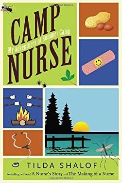 Camp Nurse: My Adventures at Summer Camp 9780771079849