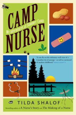 Camp Nurse: My Adventures at Summer Camp 9780771079863