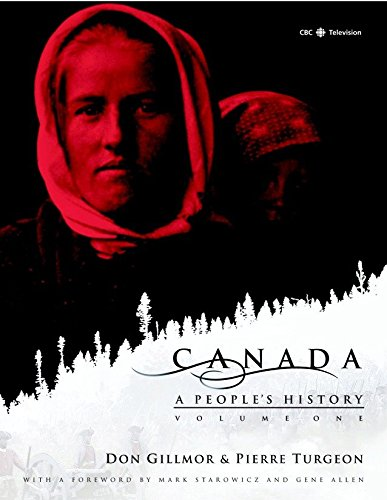 Canada: A People's History Volume 1 9780771033247