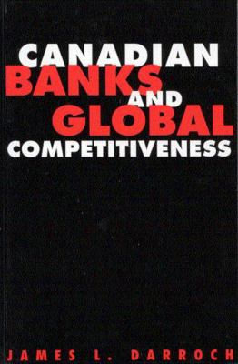 Canadian Banks and Global Competitiveness 9780773511385
