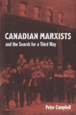 Canadian Marxists and the Search for a Third Way 9780773518483