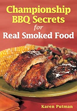Championship BBQ Secrets for Real Smoked Food 9780778801306