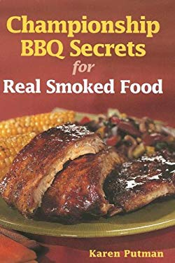 Championship BBQ Secrets for Real Smoked Food 9780778801382